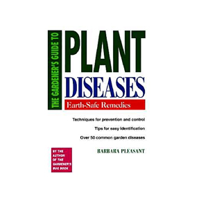Gardener's Guide To Plant Diseases